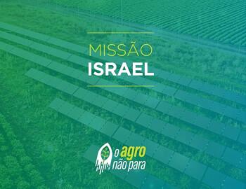 Missão Agtech Israel: Imersão em Inovação e Tecnologia no Agronegócio