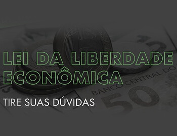 Lei da Liberdade Econômica – o que mudou?