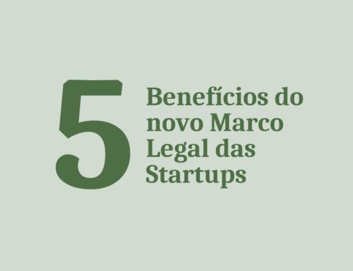 Benefícios do novo Marco Legal das Startups